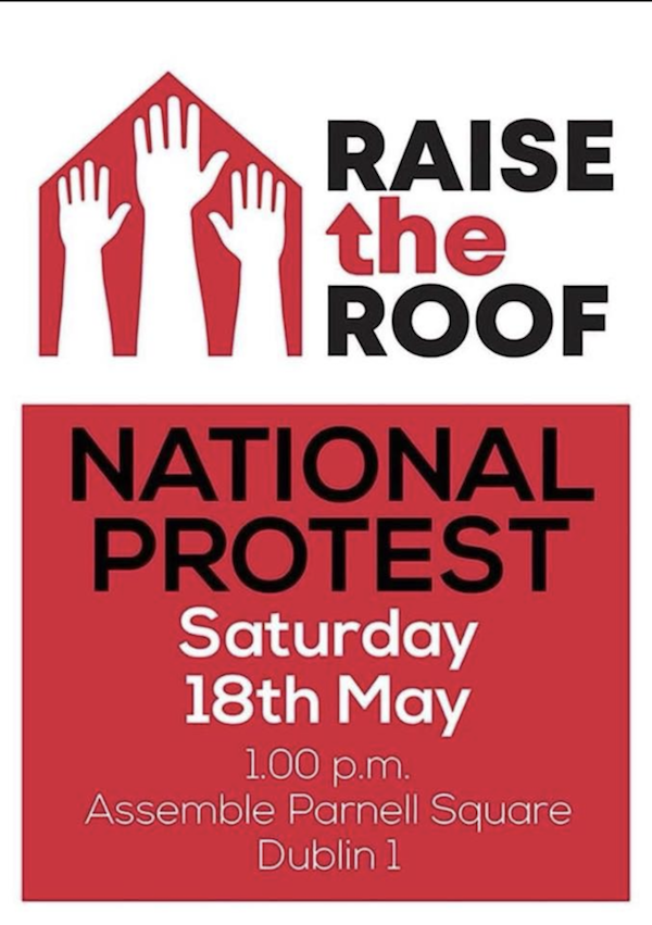 Flyer for #raisetheroof demonstration of 18 May 2019. It reads National Protest Saturday 18 May 1.00pm Assemble Parnell Square Dublin 1