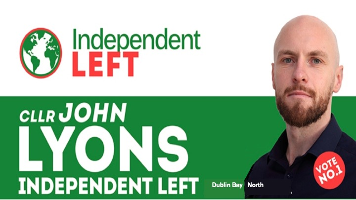 A rectangular banner, the top half white, the bottom a deep green. On the right, a smiling John Lyons wears a red badge saying 'vote No.1'. In the white section is a planet, the land in deep green, surrounded by a thin red outline. The words Independent Left are written in deep green and red. Against the deep green lower half of the banner are the words in white: Cllr John Lyons Independent Left and in small, Dublin Bay North.