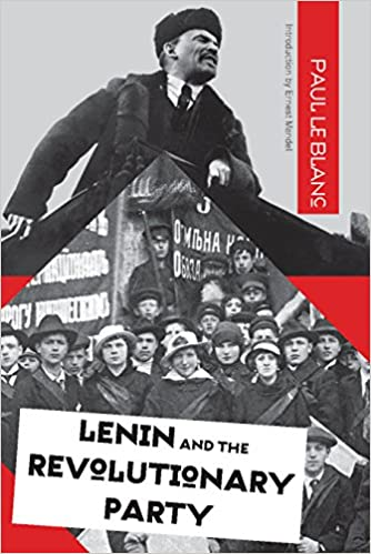 The cover of Paul Le Blanc's Lenin and the Revolutionary Party. A collage of a picture of Lenin speaking outdoors with a march of women workers. Black and white with a red bar dropping down from the top right corner with the author's name.