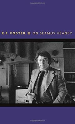 Roy Foster's On Heaney skirts the Seamus Heaney's Political Poems